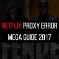 netflix-proxy-error