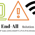 End-All VPN solution to Ending IP leaks