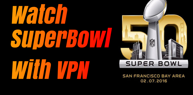 How to Use a VPN to Watch the SuperBowl for Free