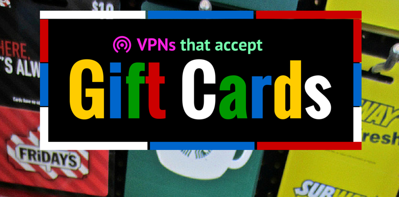 VPNs that Accept Gift Cards