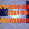 How to Setup VPN for Xbox One and Playstation 4