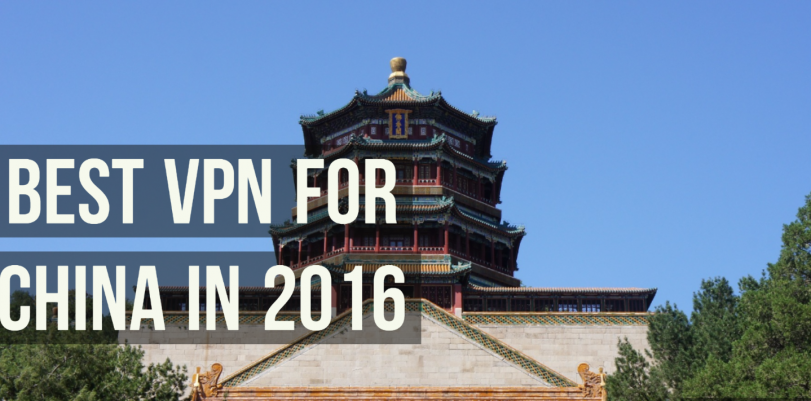 Best VPN for China in 2016