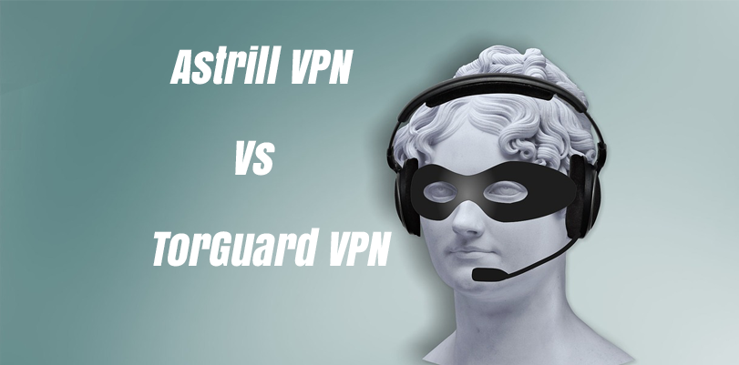 Astrill-Problems-Try-Torguard-VPN