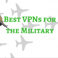 Best VPNs for the Military
