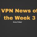 VPN News of the Week 1 (1)