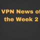 VPN News of the Week 1