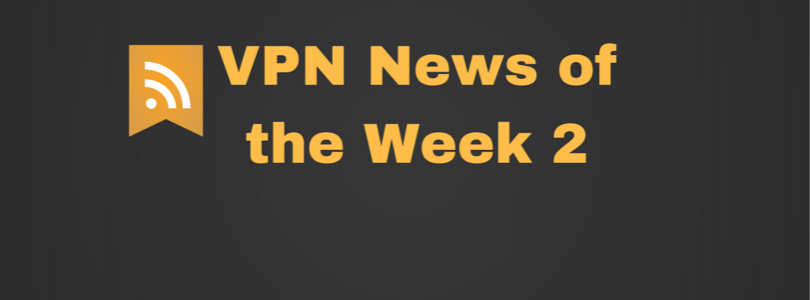 VPN News of the Week 1