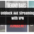 unblock-ae-streaming-with-vpn
