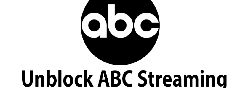 How to Unblock ABC Streaming