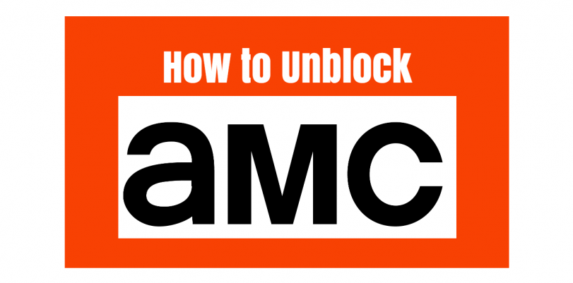 How to Unblock AMC Streaming