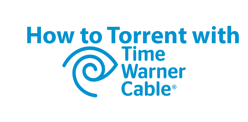 How To Torrent With Time Warner Best 10 Vpn Reviews