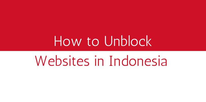 how-to-unblock-websites-in-indonesia