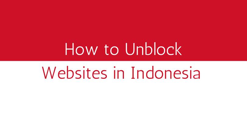 How To Unblock Websites In Indonesia - Best 10 Vpn Reviews-5533