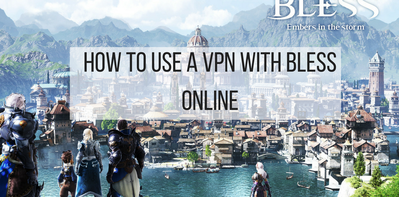 How to Use VPN with Bless Online