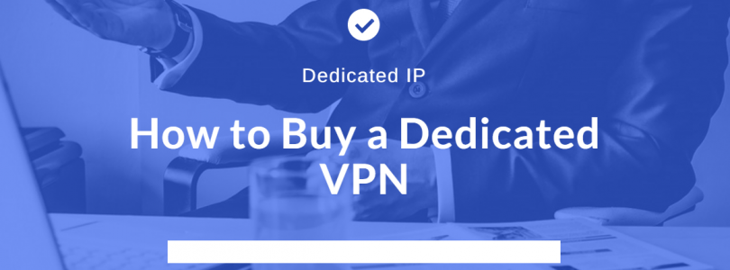 How to Buy Dedicated VPN