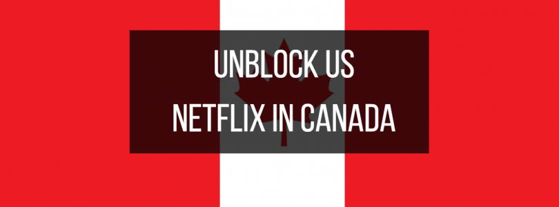 2017-01-11 15_26_52-811px x 401px – Unblock US Netflix in Canada