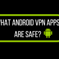 are-android-vpn-apps-secure-2