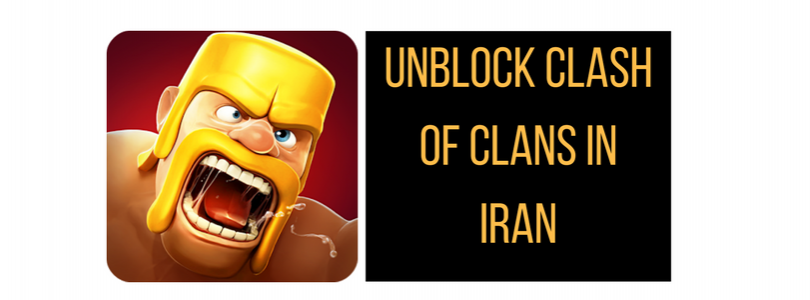 unblock-clash-of-clans-in-iran