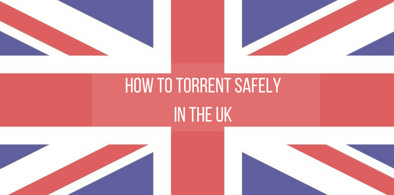 How to Torrent Safely in the UK