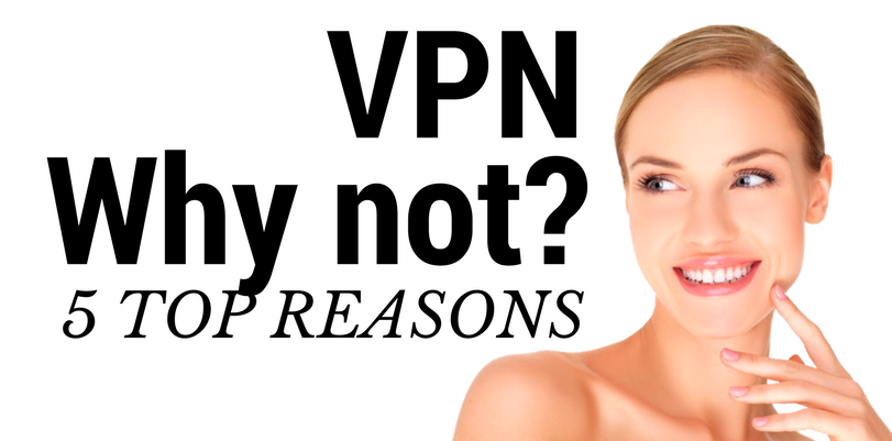 Top 5 Reasons Why Women Should Care about VPN