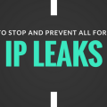 How to Fix IP Leaks the Easy Way