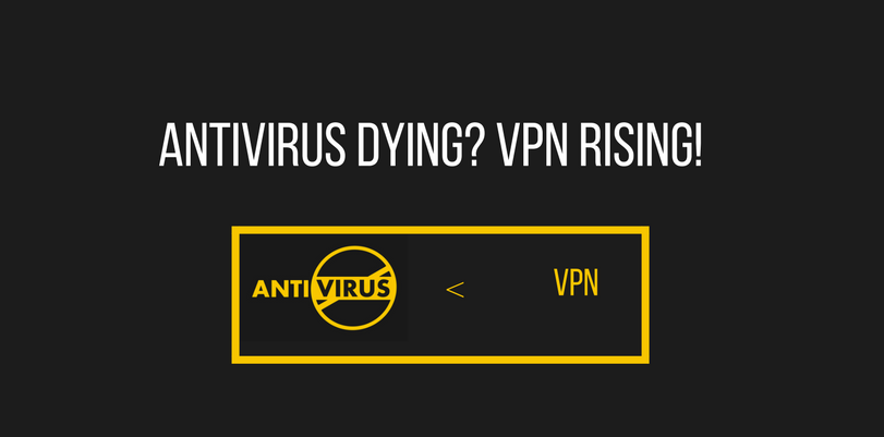 Is VPN Replacing AntiVirus?