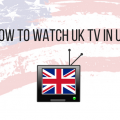 What is the Best VPN for Watching UK TV in USA?