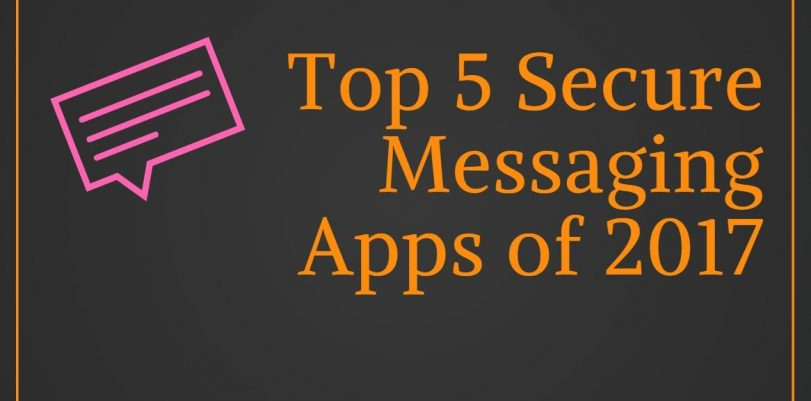 Top 5 Secure Messaging Apps of 2017
