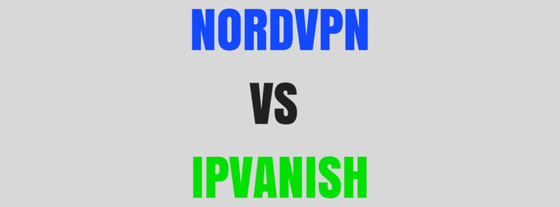 IPVanish vs NordVPN – Which is Better?