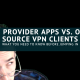 VPN Provider Apps vs. Open Source VPN Clients