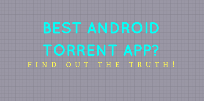 best android torrenting app 2018