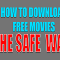 How to Download Free Movies and TV Shows Safely
