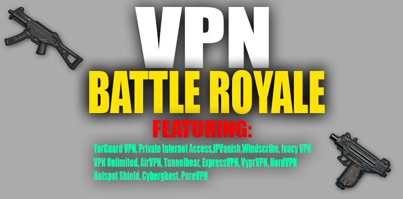 Who Wins the VPN Battle Royale? What is the Best VPN?