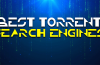 What are the Best Torrent Search Engines?